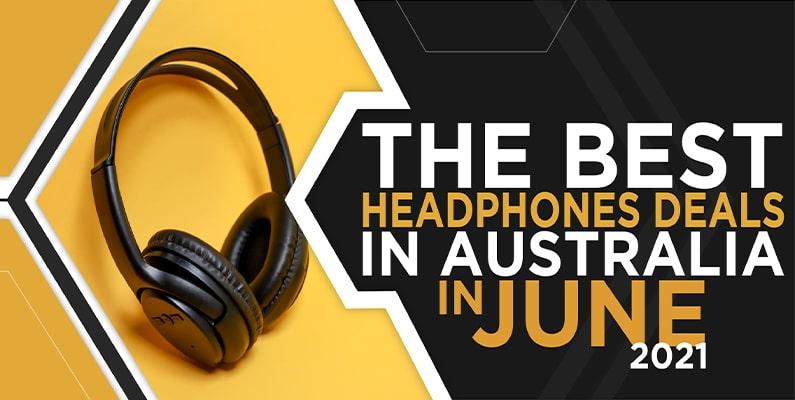 The Best Headphones Deals In Australia In June 2021